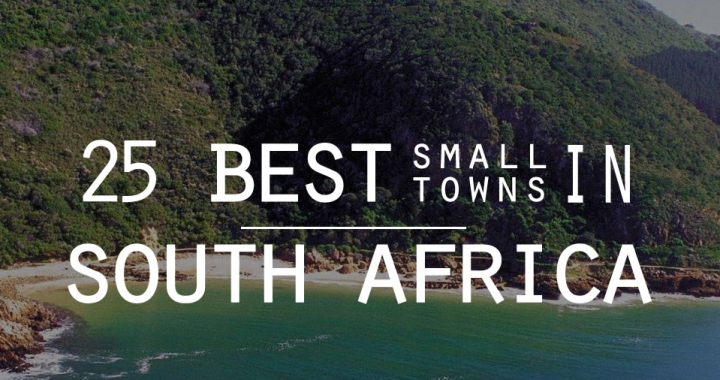 South Africa's 25 best small towns